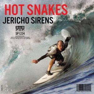 Hot Snakes - Jericho Sirens, Subpop 2018