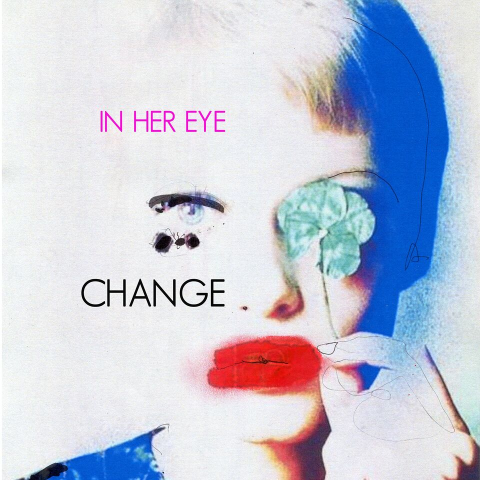 In Her Eye - Change