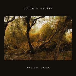 (recensione): Lubomyr Melnyk – Fallen Trees (Erased Tapes,2018)