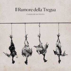 (recensione): Il rumore della tregua – Canzoni di festa (self-released,2019)