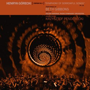 (recensione): Beth Gibbons & the Polish National Radio Symphony Orchestra – Henryk Górecki: Symphony No. 3 (Domino, 2019) – Special Projection – Paris, 26 marzo 2019
